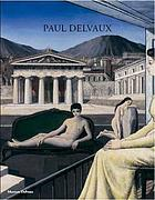 Paul Delvaux : odyssey of a dream