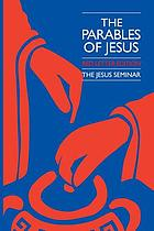 The parables of Jesus : red letter edition : a report of the Jesus Seminar