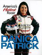 Danica Patrick : America's hottest racer