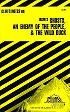 Ghosts ; An enemy of the people ; The wild duck-- notes