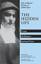 The hidden life : hagiographic essays, meditations, spiritual texts