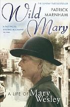 Wild Mary : a life of Mary Wesley