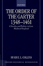 The Order of the Garter, 1348-1461 : chivalry and politics in late medieval England