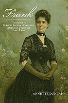 Frank the story of Frances Folsom Cleveland, America's youngest first lady