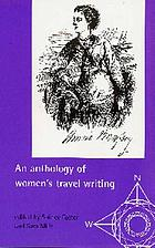 An anthology of women's travel writings