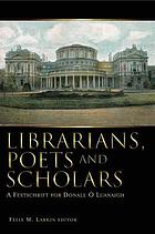 Librarians, poets and scholars : a festschrift for Dónall Ó Luanaigh