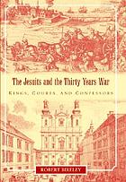 The Jesuits and the Thirty Years War : kings, courts, and confessors