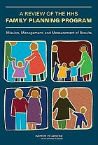 Review of the HHS Family Planning Program : mission, management, and measurement of results