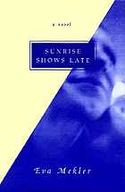 Sunrise shows late : a novel