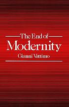 The end of modernity : nihilism and hermeneutics in postmodern culture