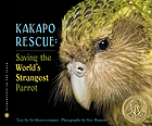 Kakapo rescue : saving the world's strangest parrot