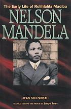 Nelson Mandela : the early life of Rolihlahla Madiba