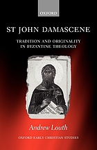 St. John Damascene : tradition and originality in Byzantine theology