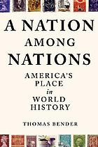 A nation among nations : America's place in world history