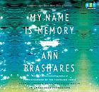 My name is memory [a novel]