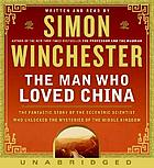 The man who loved China Joseph Needham and the making of a masterpiece