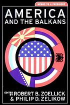 America and the Balkans : memos to a president