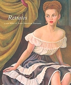 Retratos : 2, 000 years of Latin American portraits