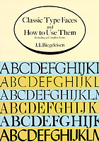 Classic type faces and how to use them : including 91 complete fonts