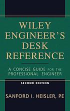 The Wiley engineer's desk reference : a concise guide for the professional engineer