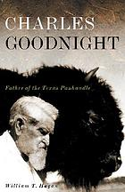 Charles Goodnight : father of the Texas Panhandle