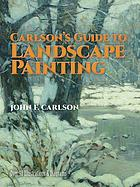Carlson's Guide to landscape paintingGuide to landscape painting