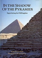 In the shadow of the pyramids : Egypt during the Old Kingdom