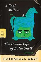 A cool million ; The dream life of Balso Snell  : two novels