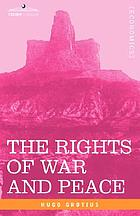 The rights of war and peace : including the law of nature and of nations