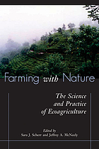 Farming with nature : the science and practice of ecoagriculture