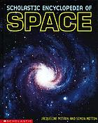 The Scholastic encyclopedia of space