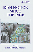 Irish fiction since the 1960s : a collection of critical essays