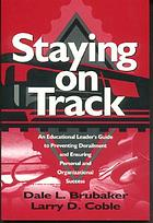 Staying on track : an educational leader's guide to preventing derailment and ensuring personal and organizational success