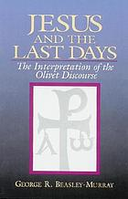 Jesus and the last days : the interpretation of the Olivet discourse