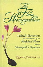 The flora homoeopathica, or, illustrations and descriptions of the medicinal plants used as homoeopathic remedies