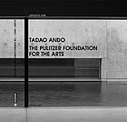 Tadao Ando : the Pulitzer Foundation for the Arts
