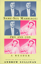 For better or worse? : same-sex marriage, pro and con : a reader