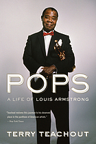 Pops : a life of Louis Armstrong