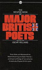 The Mentor book of major British poets : from William Blake to Dylan Thomas