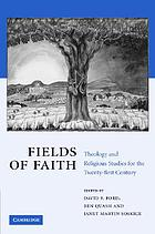 Fields of faith : theology and religious studies for the twenty-first century