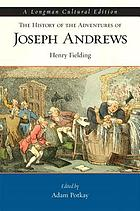 The history of the adventures of Joseph Andrews and of his friend Mr. Abraham Adams, written in imitation of the manner of Cervantes, author of Don Quixote