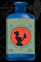 Dr. Euler's fabulous formula : cures many mathematical ills