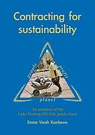 Contracting for Sustainability : an analysis of the Lake Victoria-EU Nile perch Chain