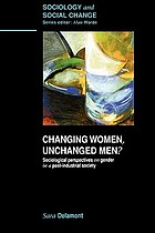 Changing women, unchanged men? : sociological perspectives on gender in a post-industrial society
