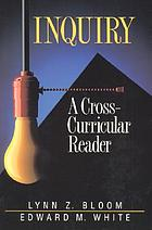 Inquiry : a cross-curricular reader