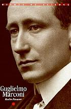 Guglielmo Marconi : radio pioneer