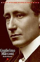 Guglielmo Marconi : radio pioneer