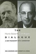 The Martin Buber-Carl Rogers dialogue a new transcript with commentary
