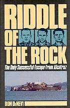 Riddle of the rock : the only successful escape from Alcatraz