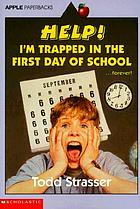 Help! I'm trapped in the first day of school